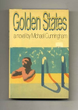 Golden States - 1st Edition/1st Printing. Michael Cunningham.