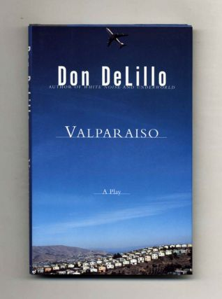 Valparaiso; A Play In Two Acts - 1st Edition/1st Printing. Don DeLillo.