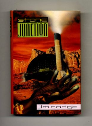 Stone Junction - 1st Edition/1st Printing. Jim Dodge