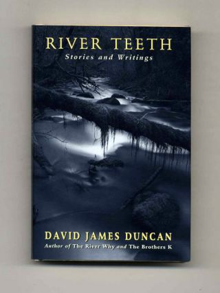 River Teeth - 1st Edition/1st Printing. David James Duncan