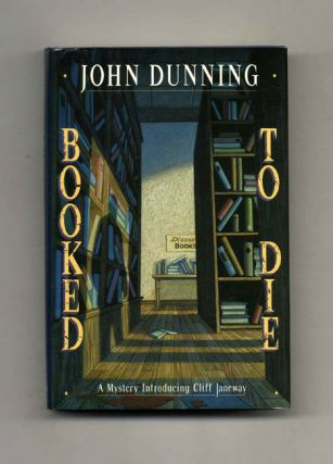 Booked To Die: A Mystery Introducing Cliff Janeway - 1st Edition/1st Printing. John Dunning