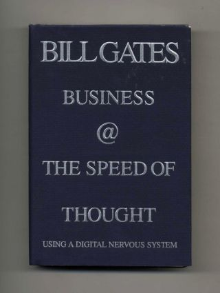 Business @the Speed of Thought: Using a Digital Nervous System - 1st Edition/1st Printing. Bill Gates.