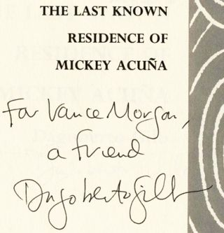 The Last Known Residence of Mickey Acuna - 1st Edition/1st Printing