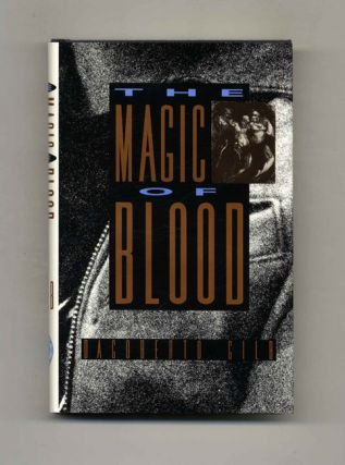 The Magic of Blood - 1st Edition/1st Printing. Dagoberto Gilb