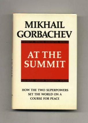 At the Summit; Speeches and Interviews; February 1987 - July 1988 - 1st Edition/1st Printing....