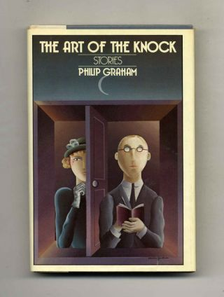 The Art of the Knock - 1st Edition/1st Printing. Philip Graham