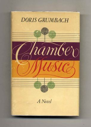 Chamber Music - 1st Edition/1st Printing. Doris Grumbach