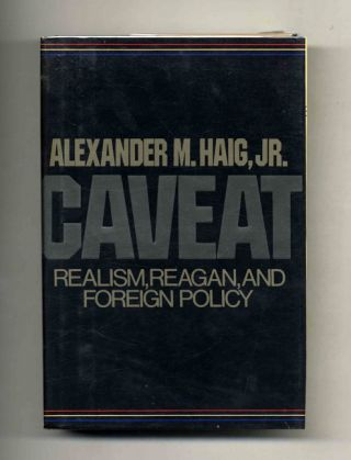 Caveat: Realism, Reagan, and Foreign Policy - 1st Edition/1st Printing