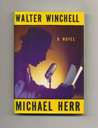 Walter Winchell - 1st Edition/1st Printing. Michael Herr