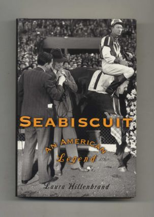 Seabiscuit: An American Legend - 1st Edition/1st Printing