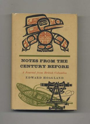 Notes From the Century Before - 1st Edition/1st Printing. Edward Hoagland