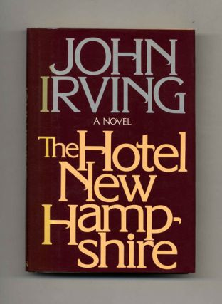 The Hotel New Hampshire - 1st Edition/1st Printing. John Irving
