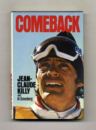 Comeback - 1st Edition/1st Printing. Jean-Claude Killy, Al Greenberg