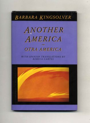 Another America-Otra America - 1st Edition/1st Printing. Barbara Kingsolver