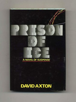 Prison of Ice - 1st Edition/1st Printing. David Axton.