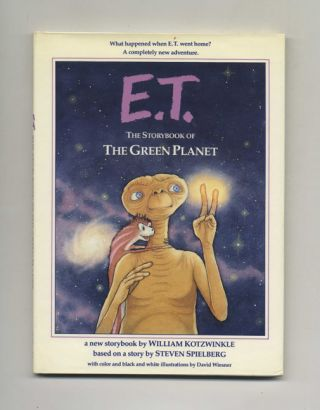 E.T.: The Storybook of the Green Planet - 1st Edition/1st Printing. William Kotzwinkle