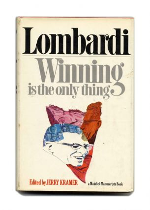 Lombardi: Winning is the only thing - 1st Edition/1st Printing. Jerry Kramer.
