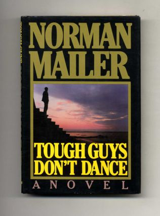 Tough Guys Don't Dance - 1st Edition/1st Printing. Norman Mailer