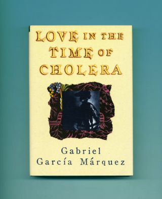 Love in the Time of Cholera -1st US Edition/1st Printing. Gabriel García Márquez,...