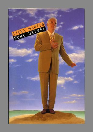 Pure Drivel - 1st Edition/1st Printing. Steve Martin