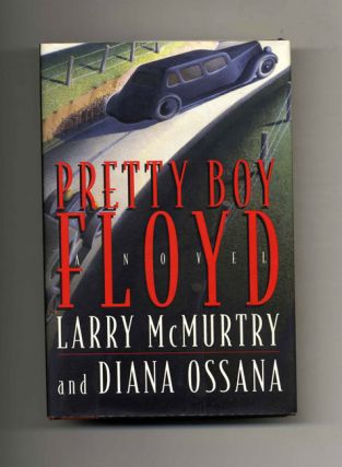 Pretty Boy Floyd - 1st Edition/1st Printing. Larry McMurtry, Diana Ossana