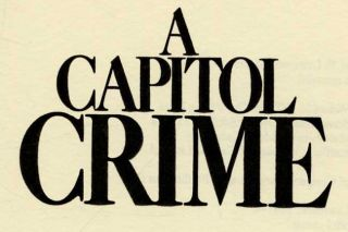 A Capitol Crime - 1st Edition/1st Printing