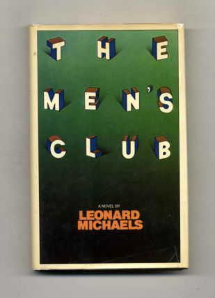 The Men's Club - 1st Edition/1st Printing. Leonard Michaels