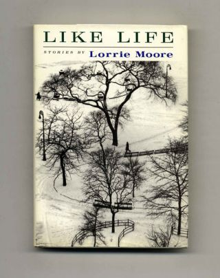 Like Life - 1st Edition/1st Printing. Lorrie Moore