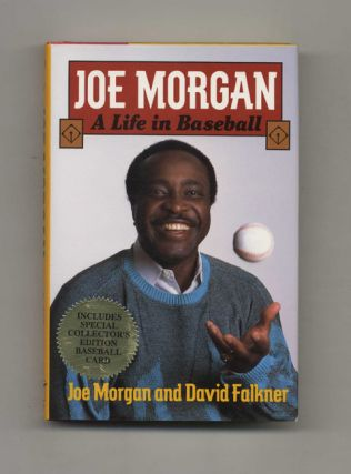 Joe Morgan: A Life In Baseball - 1st Edition/1st Printing. Joe Morgan, David Falkner