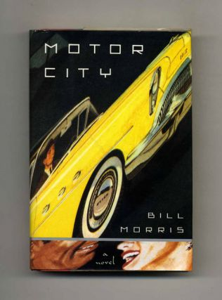 Motor City - 1st Edition/1st Printing. Bill Morris