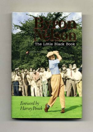 The Little Black Book - 1st Edition/1st Printing. Byron Nelson