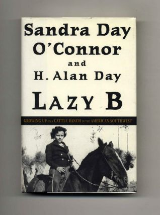 Lazy B - 1st Edition/1st Printing. Sandra Day O'Connor