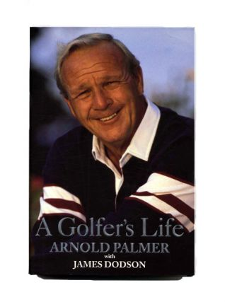 A Golfer's Life - 1st Edition/1st Printing. Arnold Palmer