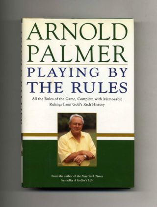 Playing by the Rules - 1st Edition/1st Printing. Arnold Palmer