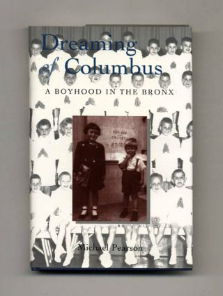 Dreaming Of Columbus, A Boyhood In The Bronx - 1st Edition/1st Printing
