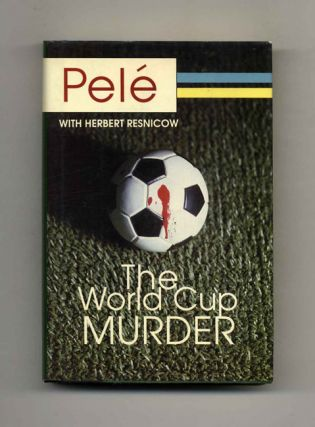 The World Cup Murder - 1st Edition/1st Printing. Pelé, Herbert Resnicow.