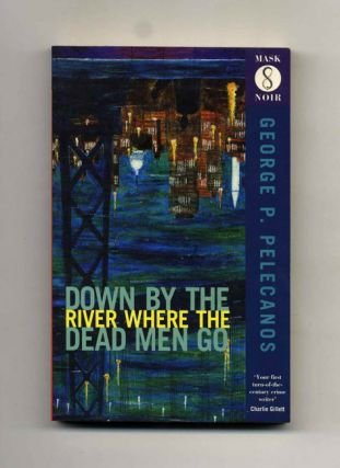 Down by the River Where the Dead Men Go - 1st UK Edition/1st Printing