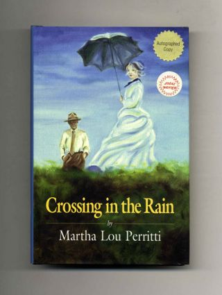 Crossing in the Rain - 1st Edition/1st Printing. Martha Perritti