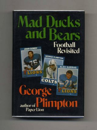 Mad Ducks And Bears - 1st Edition/1st Printing. George Plimpton