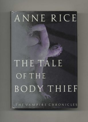 The Tale of the Body Thief - 1st Edition/1st Printing. Anne Rice