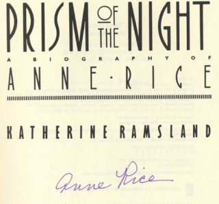 Prism of the Night: a Biography of Anne Rice - 1st Edition/1st Printing