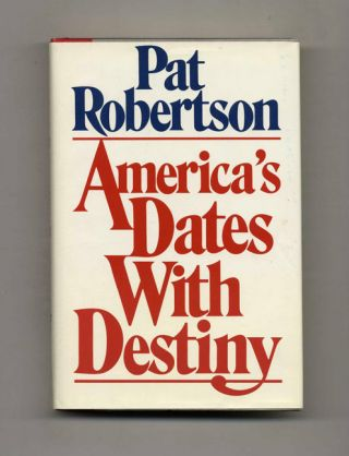 America's Dates with Destiny - 1st Edition/1st Printing