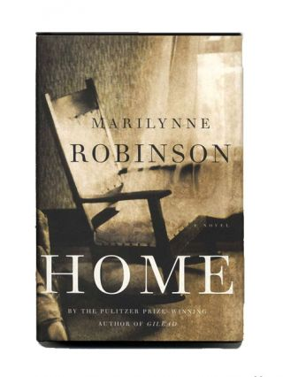 Home - 1st Edition/1st Printing. Marilynne Robinson