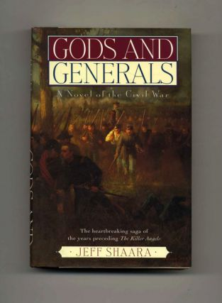 Gods and Generals - 1st Edition/1st Printing. Jeff Shaara