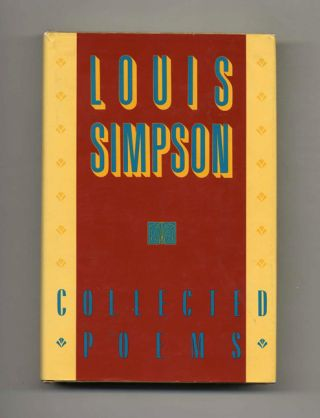 Collected Poems - 1st Edition/1st Printing. Louis Simpson