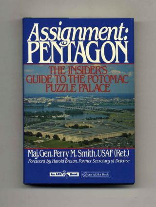 Assignment: Pentagon - The Insider's Guide To The Potamac Puzzle Palace - 1st Edition/1st Printing