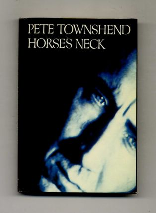 Horse's Neck - 1st Edition/1st Printing. Pete Townshend
