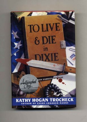 To Live and Die in Dixie - 1st Edition/1st Printing