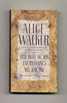 Her Blue Body Everything We Know - 1st Edition/1st Printing. Alice Walker