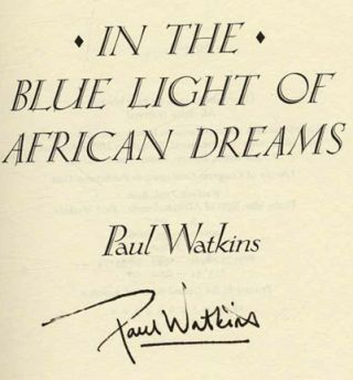 In The Blue Light Of African Dreams - 1st Edition/1st Printing